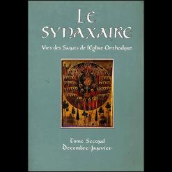 Le Synaxaire (II) Vies des Saints de lEglise Orthodoxe