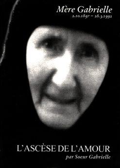Μère Gabrielle ~ L' Ascèse de l' Amour