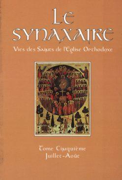 Le Synaxaire (V) Vies des Saints de lEglise Orthodoxe