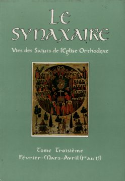 Le Synaxaire (IIΙ) Vies de Orthodoxe