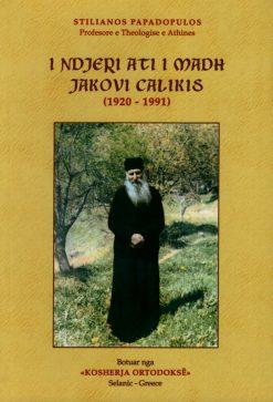 I NDJERI ATI I MADH JAKOVI CALIKIS ~ (1920-1991)